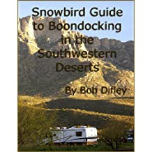 Snowbird Guide to Boondocking in the Southwestern Deserts