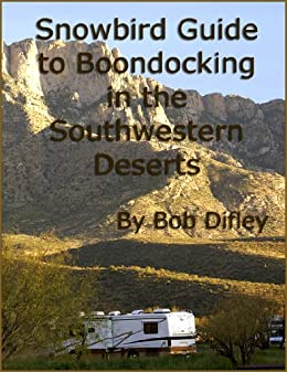 Snowbird Guide to Boondocking in the Southwestern Deserts by [Difley, Bob]