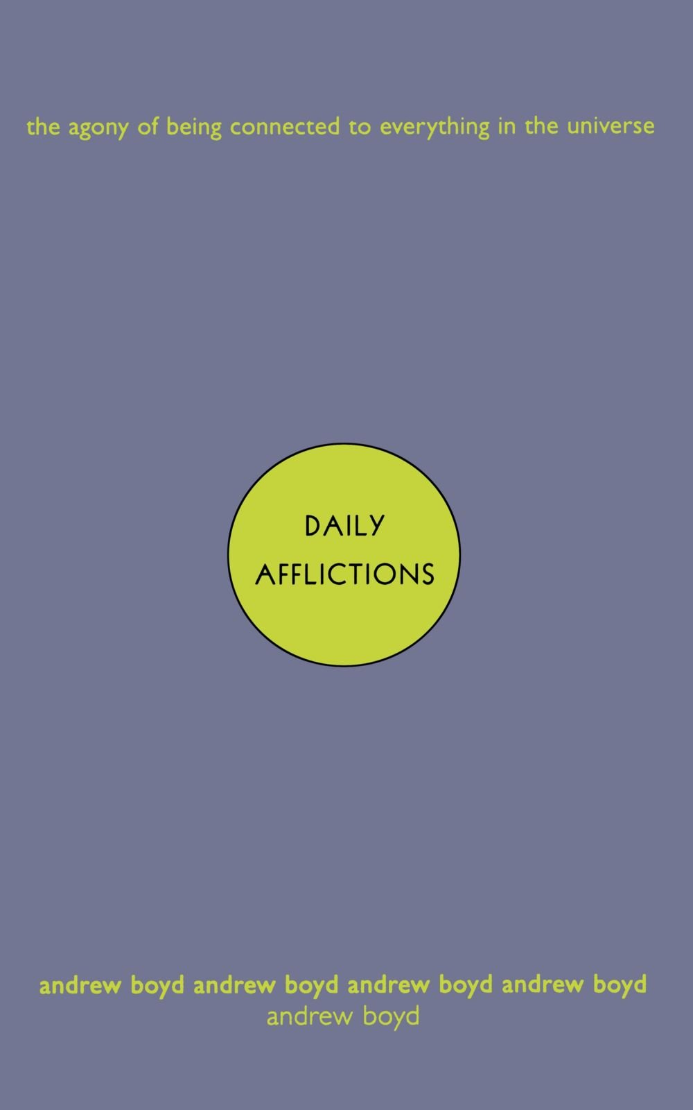 Download Daily Afflictions: The Agony of Being Connected to Everything in the Universe ebook