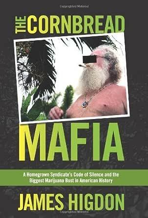 The Cornbread Mafia: A Homegrown Syndicates Code of Silence ...