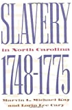 Slavery in North Carolina, 1748-1775, Marvin L. Michael Kay and Michael Cary, 0807848190