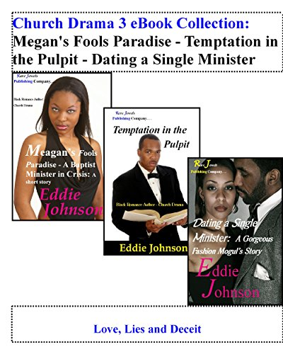 Church Drama 3 eBook Collection - Megan's Fools Paradise - Temptation in the Pulpit - Dating a Single Minister: Love, Lies and Deceit (American The African Pulpit)