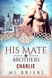 His Mate- Brothers- Charlie- (Book Two of Mike and Dean)