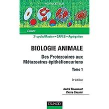 BIOLOGIE ANIMALE T01 : DES PROTOZOAIRES AUX MÉTHAZOAIRES ÉPITHÉLIONEURIENS