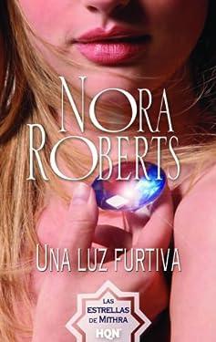 Una luz furtiva: Las estrellas de Mithra (1) (Nora Roberts) (Spanish Edition)