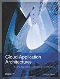 Cloud Application Architectures : Building Applications and Infrastructure in the Cloud, Reese, George, 0596156367