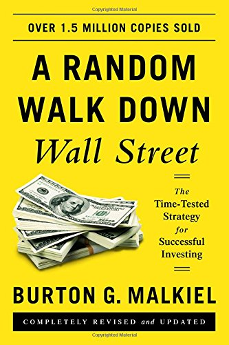 A Random Walk Down Wall Street � The Time�Tested Strategy for Successful Investing