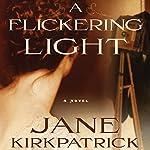 A Flickering Light: Portraits of the Heart, Book 1   Jane Kirkpatrick