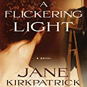 A Flickering Light: Portraits of the Heart, Book 1 | Jane Kirkpatrick