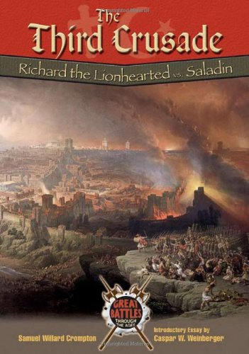 Richard The Lionhearted (The Third Crusade: Richard the Lionhearted Vs. Saladin (Great Battles Through the Ages)**OUT OF)