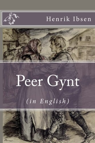 Peer Gynt (in English) [Illustrated]