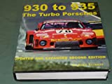 The Turbo Porsches - 930 to 935, John Starkey, 0966509412