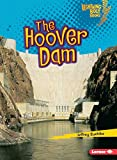 The Hoover Dam (Lightning Bolt Books ® _ Famous Places)
