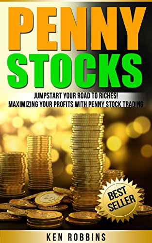 Penny Stocks: Jumpstart Your Road to Riches!- Maximize Your Profits With Penny Stock Trading (Penny Stocks, Investing) (Best Penny Stock Broker)
