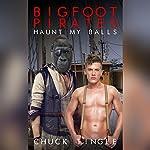 Bigfoot Pirates Haunt My Balls | Chuck Tingle