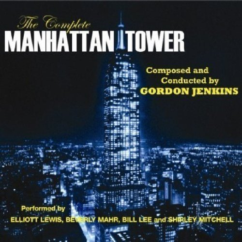 Manhattan Tower Complete - Gordon Jenkins The Complete Manhattan Tower Mainstream Jazz