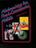 Airbrushing for Fine and Commercial Artists, Robert Paschal, 0442275080