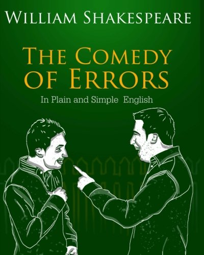 The Comedy of Errors In Plain and Simple English: A Modern Translation and the Original Version