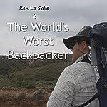 The World's Worst Backpacker | Ken La Salle