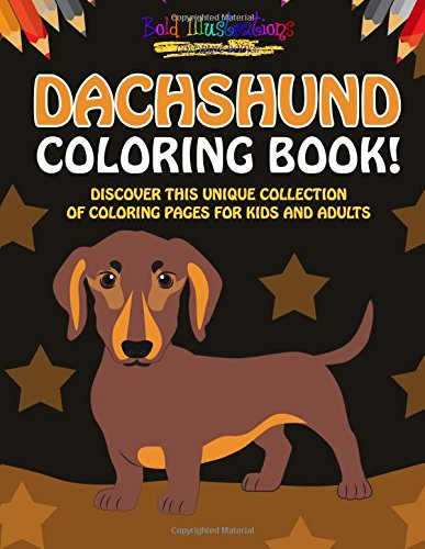 Read Online Dachshund Coloring Book! Discover This Unique Collection Of Coloring Pages For Kids And Adults Text fb2 book