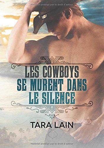 Les Cowboys Se Murent Dans Le Silence (Ce Que Font Les Cowboys)  [Lain, Tara] (Tapa Blanda)