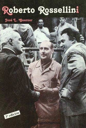 Roberto Rossellini (Arte / Cine) por José L. Guarner,Jos Oliver