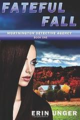 Fateful Fall (Worthington Detective Agency) (Volume 1) Paperback