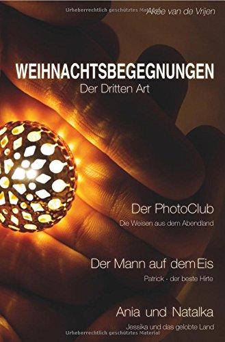 Weihnachtsbegegnungen Der Dritten Art Taschenbuch – 20. November 2017 Akée van de Vrijen epubli 3745051009 Helfen