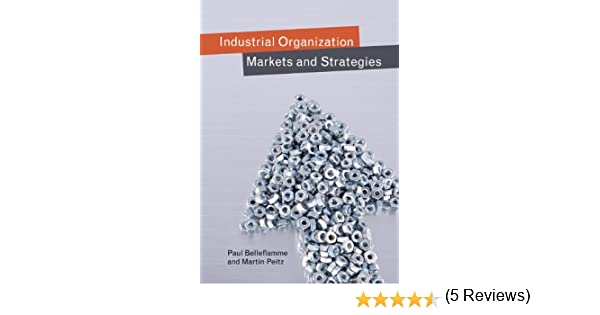 Amazon industrial organization markets and strategies ebook amazon industrial organization markets and strategies ebook paul belleflamme martin peitz kindle store fandeluxe Image collections