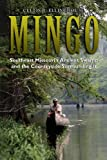 Mingo: Southeast Missouri's Ancient Swamp and the Countryside Surrounding It
