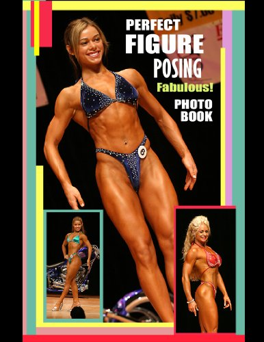 Perfect Figure Posing Fabulous! Photo Book.: Figure Athletes in top shape - Perfect Shape Female