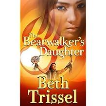 The Bearwalker's Daughter (Native American Warrior Book 1)
