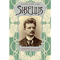 Sibelius: A Composer's Life and the Awakening of Finland