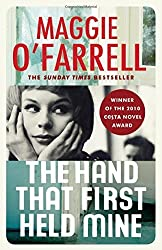 The Hand That First Held Mine by O'Farrell, Maggie (2013) Paperback