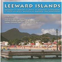 Leeward Islands: Anguilla, St. Martin, St. Barts, St. Eustatius, Guadeloupe, St. Kitts and Nevis, Antigua and Barbuda, and Montserrat (Caribbean Today) by Lisa Kozleski (2008-10-01)