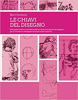 Le Chiavi Del Disegno.Le Chiavi Del Disegno Italian Edition Bert Dodson Amazon Com