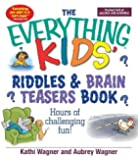 The Everything Kids Riddles & Brain Teasers Book: Hours of Challenging Fun