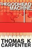 The Godhead Machine (Digital Sea #2), Thomas Carpenter, 1467943312