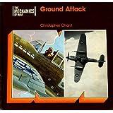 Ground Attack Tactics, 1939-45 (The mechanics of war)