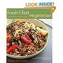 Fresh & Fast Vegetarian: Recipes That Make a Meal