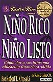 Nino Rico, Nino Listo: Como Dar A Sus Hijos una Educacion Financiera Solida (Rich Dad)