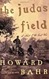 Front cover for the book The Judas Field: A Novel of the Civil War by Howard Bahr