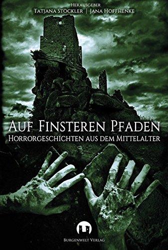 Auf finsteren Pfaden: Horrorgeschichten aus dem Mittelalter
