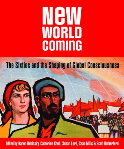 New World Coming: The Sixties and the Shaping of Global Consciousness