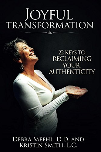Joyful Transformation: 22 Keys to Reclaiming Your Authenticity (n/a)