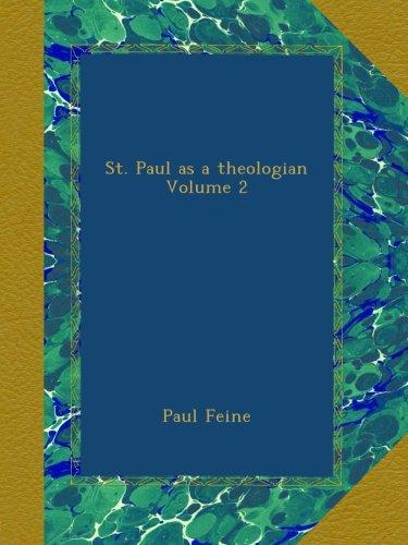 Read Online St. Paul as a theologian Volume 2 pdf epub