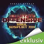 Die letzte Offensive (Der Ruul-Konflikt 13) | Stefan Burban