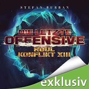 Die letzte Offensive (Der Ruul-Konflikt 13) Hörbuch