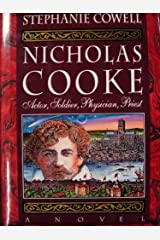 Nicholas Cooke: Actor, Soldier, Physician, Priest : A Novel Hardcover