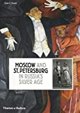 Moscow and St.Petersburg in Russia's Silver Age: 1900-1920